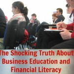 The Shocking Truth About Business Education and Financial Literacy