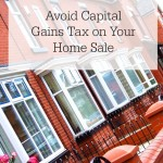 Avoiding Capital Gains Tax When Selling Your Home