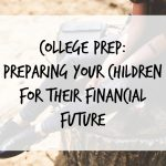 College Prep: Preparing Your Children for Their Financial Future